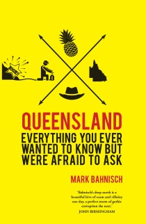 Queensland by Mark Bahnisch. Cover design by Natalie Winter